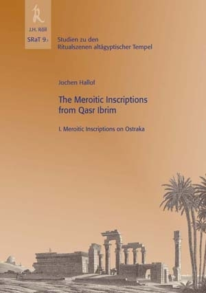 Hallof, Jochen: The Meroitic Inscriptions from Qasr Ibrim. I. Meroitic Inscriptions on Ostraka