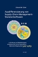 Zeier, Alexander: Ausdifferenzierung von Supply-Chain-Management-Standardsoftware ...