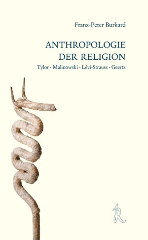 Burkard, Franz-Peter (Hg.): Anthropologie der Religion