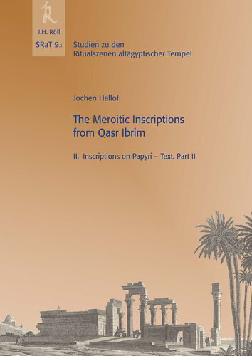 Hallof, Jochen: The Meroitic Inscriptions from Qasr Ibrim (SRaT 9.3)