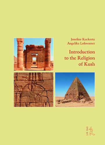 Josefine Kuckertz / Angelika Lohwasser: Introduction to the Religion of Kush