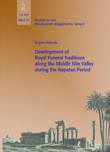 Brigitte Balanda: Development of Royal Funeral Traditions along the Middle Nile Valley