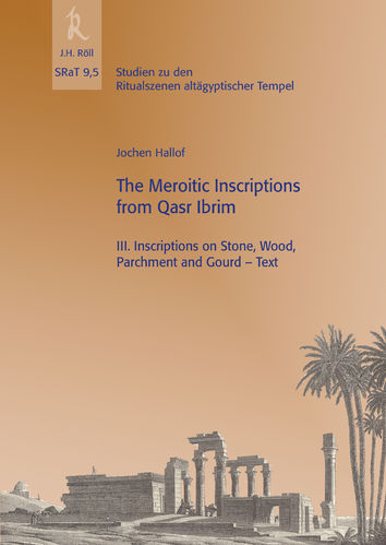 Jochen Hallof: The Meroitic Inscriptions of Qasr Ibrim, SRaT 9.5